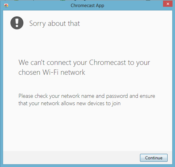 We can't connect your Chromecast to the Wifi network