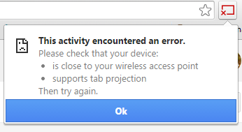 Casting a Tab repeatedly failing - All other features working fine